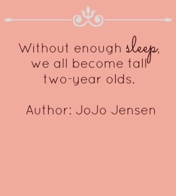 without-enough-sleep-we-all-become-tall-two-year-olds